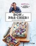 Laurent Mariotte - Bon et pas cher ! - Les meilleures recettes.