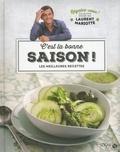 Laurent Mariotte - C'est la bonne saison ! - Les meilleures rcettes.