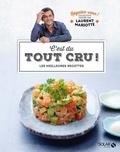 Laurent Mariotte - C'est du tout cru ! - Les meilleures recettes.