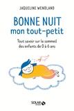 Jaqueline Wendland - Bonne nuit mon tout-petit - Tout savoir sur le sommeil des enfants de 0 à 6 ans.