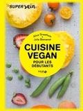 Alice Greetham et Julie Bienvenot - Cuisine végan pour débutants.