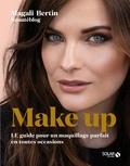 Magali Bertin - Make up - Le guide pour un maquillage parfait en toutes occasions.