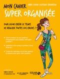 Anne-Sophie Levesque-Brianceau - Mon cahier super organisée.