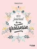 Véronique Deiller - Petit journal de ma grossesse.