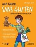 Véronique Liégeois - Mon cahier sans gluten.