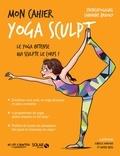 Sandrine Bridoux - Mon cahier yoga sculpt.