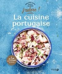Grégoire Osoha et Emilia Valente - La cuisine portugaise.