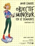 Marie-Laure André - Mon cahier objectif minceur en 12 semaines - Printemps-été.
