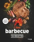 Kobus Botha et Dorian Nieto - I love barbecue - 150 recettes.