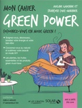 Adeline Gadenne et Françoise Couic Marinier - Mon cahier green power - Avec 12 cartes Feel good.