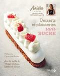 Anissa Sadaoui - Desserts et pâtisseries sans sucre.