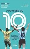 Raphaël Cosmidis et Philippe Gargov - L'odyssée du 10 - Gloire et déboires du meneur de jeu.