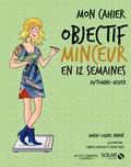 Marie-Laure André - Mon cahier objectif minceur en 12 semaines - Automne-hiver.