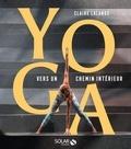 Claire Lalande - Yoga - Vers un chemin intérieur.