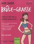 Marie-Laure André - Mon cahier brûle-graisse - Avec 12 cartes power minceur.