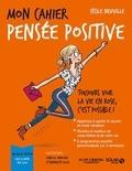 Cécile Neuville - Mon cahier pensée positive - Avec 12 cartes feel good.