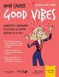 Noémie de Saint-Sernin - Mon cahier Godd Vibes - Avec 12 cartes feel good.