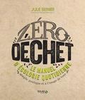 Julie Bernier - Zéro déchet - Le manuel d'écologie quotidienne. Simple, pratique et à l'usage de tous.