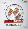Emilie Laraison - Cuisiner sans gras.