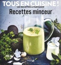 Solveig Darrigo et Véronique Liégeois - Recettes minceur - 120 recettes à partager.