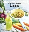 Alice Greetham et Aurélia Beaupommier - Soupes - 120 recettes à partager.