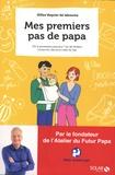 Gilles Vaquier de Labaume - Mes premiers pas de papa - De la grossesse à ses 1 an, toutes les clés pour créer du lien.