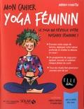 Minako Komatsu - Mon cahier Yoga féminin - Avec 12 cartes feel good.