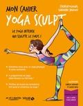 Sandrine Bridoux - Mon cahier yoga sculpt - Avec 12 cartes power minceur.