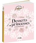 Aurélia Beaupommier - Desserts de princesses (et de princes aussi !).