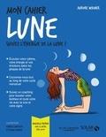 Aurore Widmer - Mon cahier Lune - Avec 12 cartes feel good.
