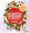 Marcello Rocco - Mes Recettes Gourmandes et Healthy - 100 % Plaisir 0% Culpabilité.