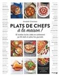 Annabelle Schachmes - Plats de chefs à la maison ! - 80 recettes faciles créées en confinement par 80 chefs et autres fins gourmets.