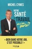 Michel Cymes - Votre santé au travail on s'en parle ?.