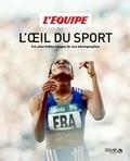 L'Equipe - L'oeil du sport - Les plus belles images de nos photographes.