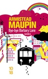Armistead Maupin - Chroniques de San Francisco Tome 6 : Bye-bye Barbary Lane.