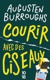 Courir avec des ciseaux / Augusten Burroughs | Burroughs, Augusten (1965-....). Auteur
