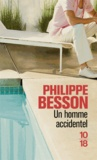 Philippe Besson - Un homme accidentel.