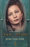 Un Noël plein d'espoir / Anne Perry | Perry, Anne (1938-....). Auteur