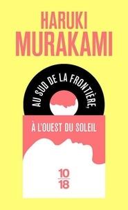 Haruki Murakami - Au sud de la frontière, à l'ouest du soleil.