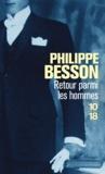 Philippe Besson - Retour parmi les hommes.