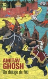 Amitav Ghosh - Un déluge de feu.