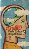 Carlos Castaneda - L'herbe du diable et la petite fumée - Une voie Yaqui de la connaissance.