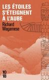 Richard Wagamese - Les étoiles s'éteignent à l'aube.