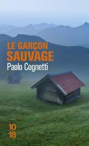 Paolo Cognetti - Le garçon sauvage - Carnet de montagne.