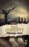Paul Doherty - Pèlerinage mortel.