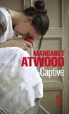 Captive | Atwood, Margaret (1939-....)