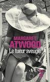 Margaret Atwood - Le tueur aveugle.