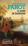 Jean-François Parot - Le prince de Cochinchine - Les enquêtes de Nicolas Le Floch, commissaire au Châtelet.