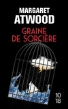 Margaret Atwood - Graine de sorcière.