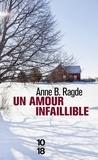 Anne Ragde - Un amour infaillible.